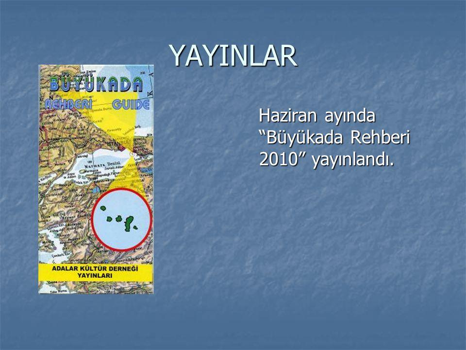 """YAYINLAR Haziran ayında """"Büyükada Rehberi 2010"""" yayınlandı. Haziran ayında """"Büyükada Rehberi 2010"""" yayınlandı."""