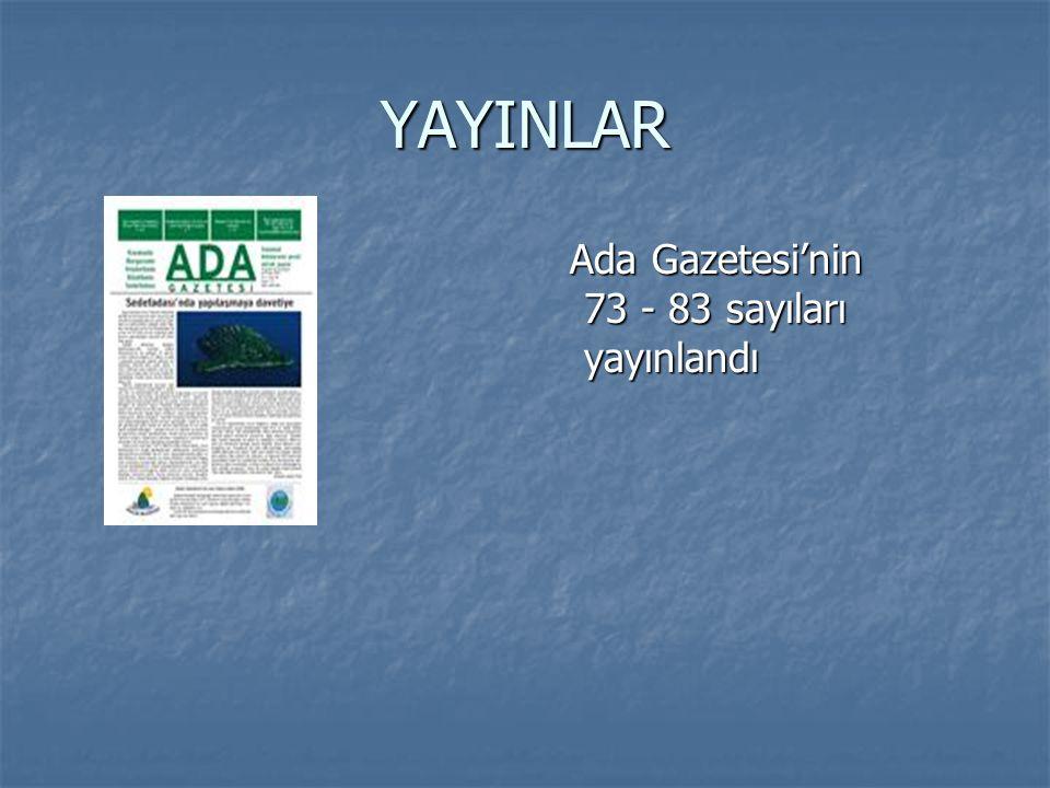 YAYINLAR Ada Gazetesi'nin 73 - 83 sayıları yayınlandı Ada Gazetesi'nin 73 - 83 sayıları yayınlandı