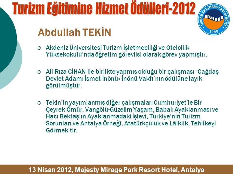 Abdullah TEKİN  Akdeniz Üniversitesi Turizm İşletmeciliği ve Otelcilik Yüksekokulu'nda öğretim görevlisi olarak görev yapmıştır.