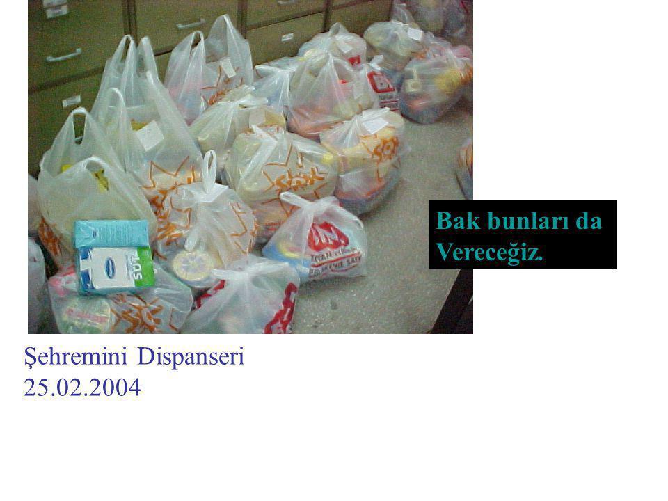 Şehremini Dispanseri 25.02.2004 Bak bunları da Vereceğiz.