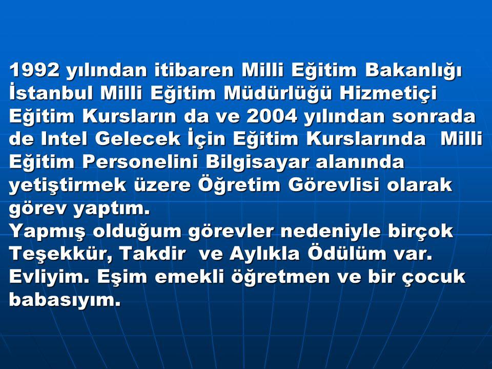 1992 yılından itibaren Milli Eğitim Bakanlığı İstanbul Milli Eğitim Müdürlüğü Hizmetiçi Eğitim Kursların da ve 2004 yılından sonrada de Intel Gelecek İçin Eğitim Kurslarında Milli Eğitim Personelini Bilgisayar alanında yetiştirmek üzere Öğretim Görevlisi olarak görev yaptım.