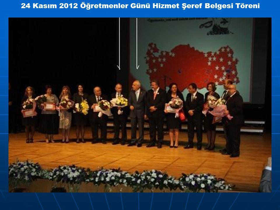 24 Kasım 2012 Öğretmenler Günü Hizmet Şeref Belgesi Töreni