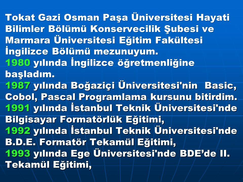 Tokat Gazi Osman Paşa Üniversitesi Hayati Bilimler Bölümü Konservecilik Şubesi ve Marmara Üniversitesi Eğitim Fakültesi İngilizce Bölümü mezunuyum.
