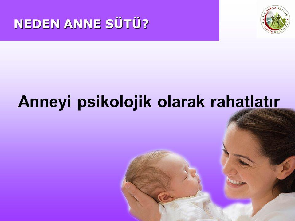 NEDEN ANNE SÜTÜ? Anneyi psikolojik olarak rahatlatır
