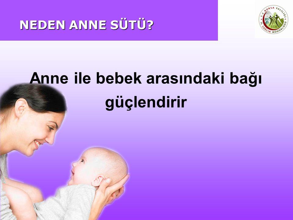NEDEN ANNE SÜTÜ? Anne ile bebek arasındaki bağı güçlendirir