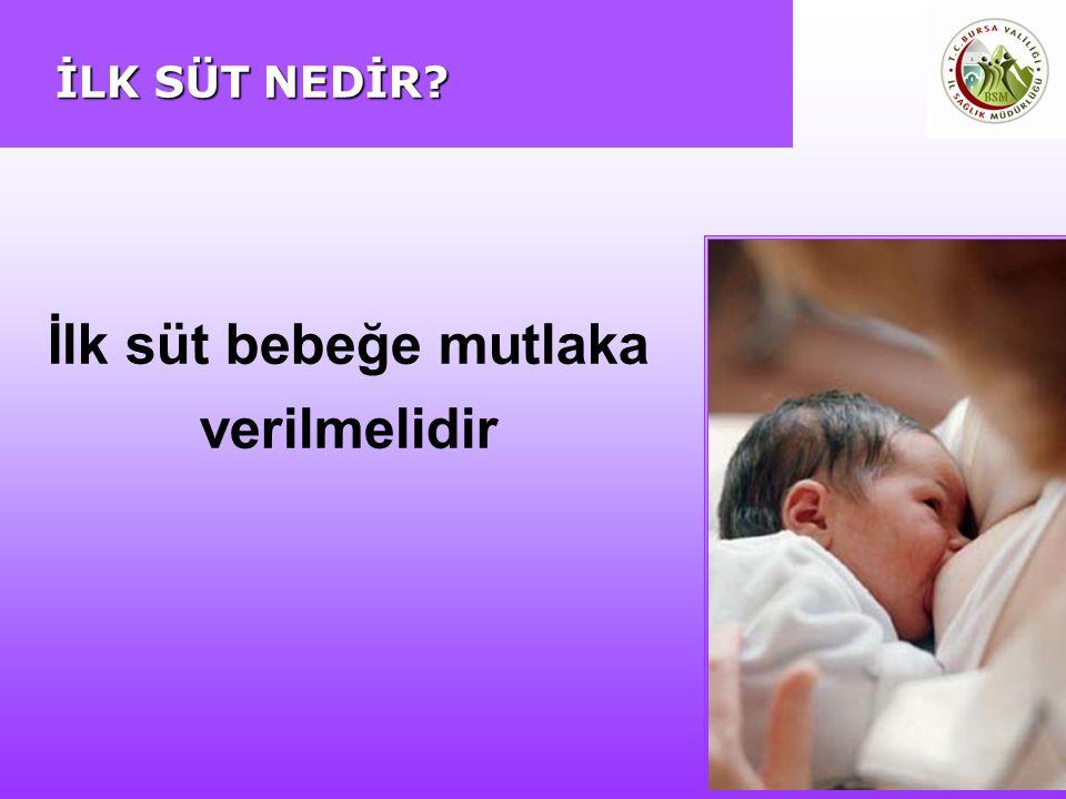 İLK SÜT NEDİR? İlk süt bebeğe mutlaka verilmelidir