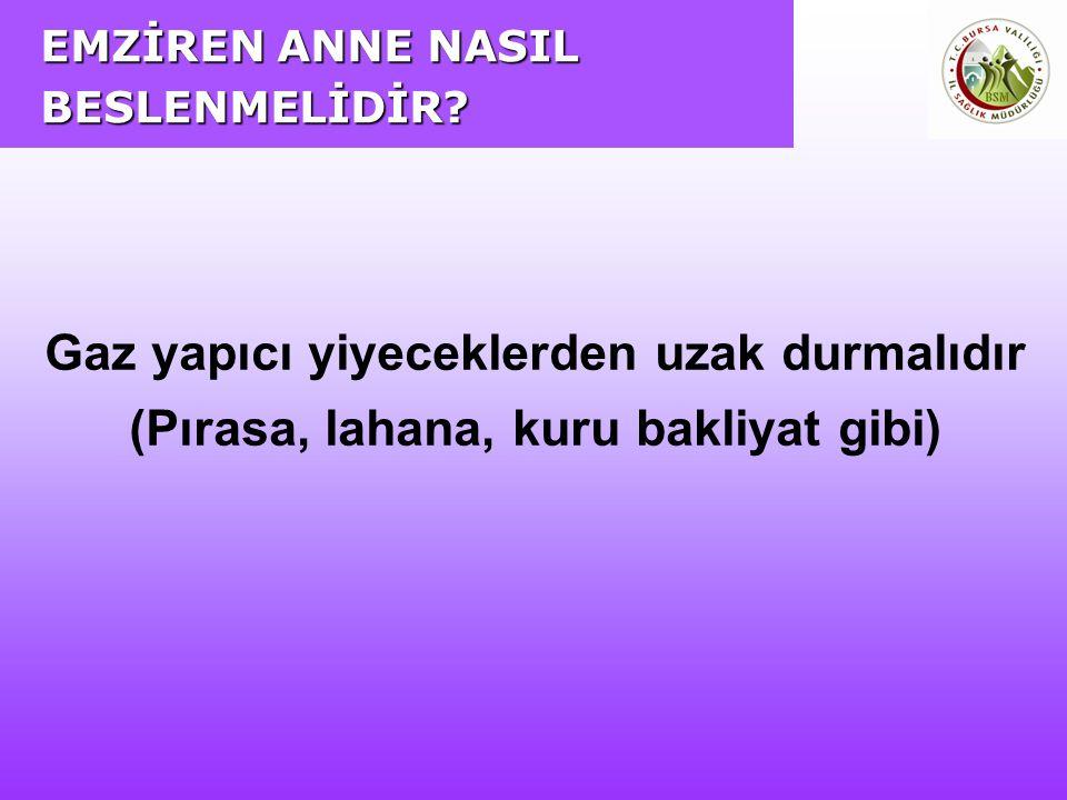 EMZİREN ANNE NASIL BESLENMELİDİR.