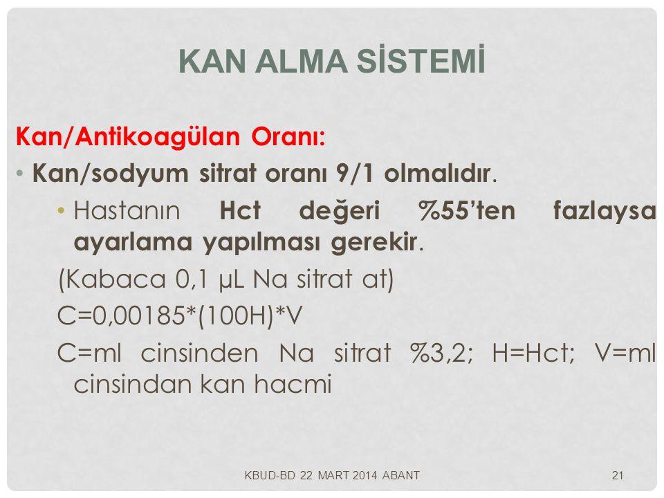 KAN ALMA SİSTEMİ Kan/Antikoagülan Oranı: Kan/sodyum sitrat oranı 9/1 olmalıdır. Hastanın Hct değeri %55'ten fazlaysa ayarlama yapılması gerekir. (Kaba
