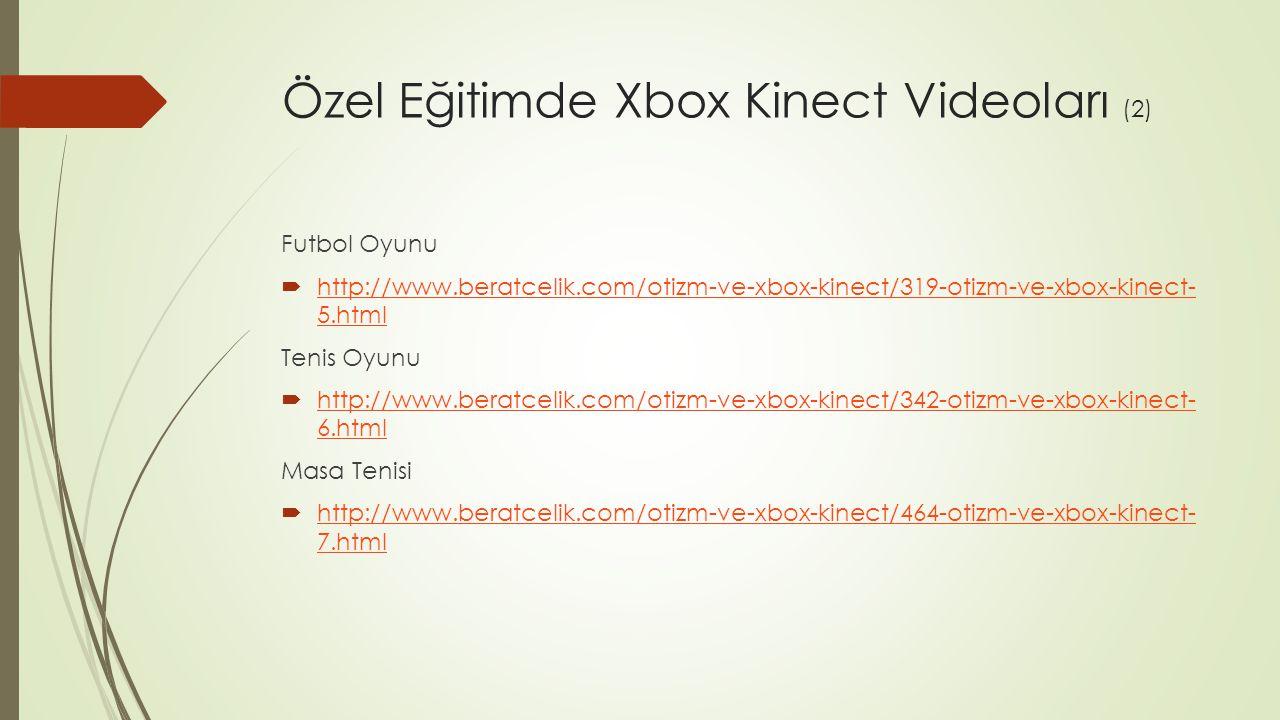 Özel Eğitimde Xbox Kinect Videoları (2) Futbol Oyunu  http://www.beratcelik.com/otizm-ve-xbox-kinect/319-otizm-ve-xbox-kinect- 5.html http://www.bera