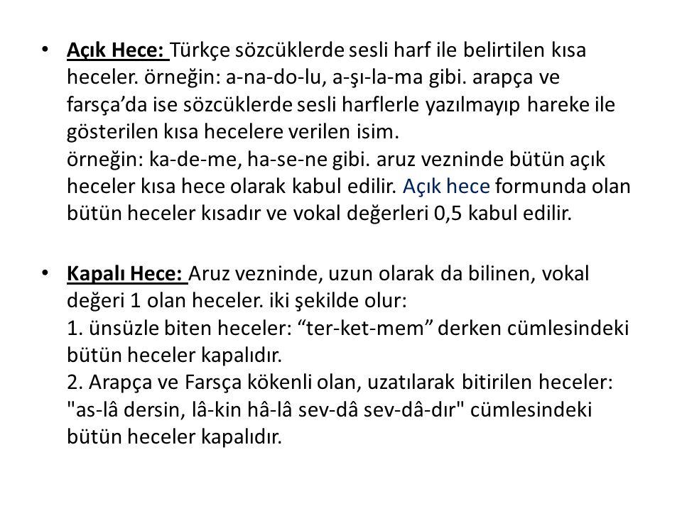 Açık Hece: Türkçe sözcüklerde sesli harf ile belirtilen kısa heceler. örneğin: a-na-do-lu, a-şı-la-ma gibi. arapça ve farsça'da ise sözcüklerde sesli