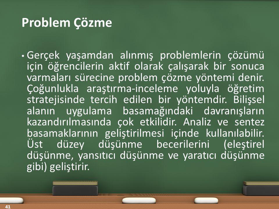 Problem Çözme Gerçek yaşamdan alınmış problemlerin çözümü için öğrencilerin aktif olarak çalışarak bir sonuca varmaları sürecine problem çözme yöntemi