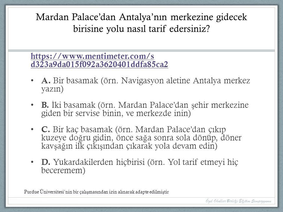 Mardan Palace'dan Antalya'nın merkezine gidecek birisine yolu nasıl tarif edersiniz? https://www.mentimeter.com/s d323a9da015f092a3620401ddfa85ca2 A.