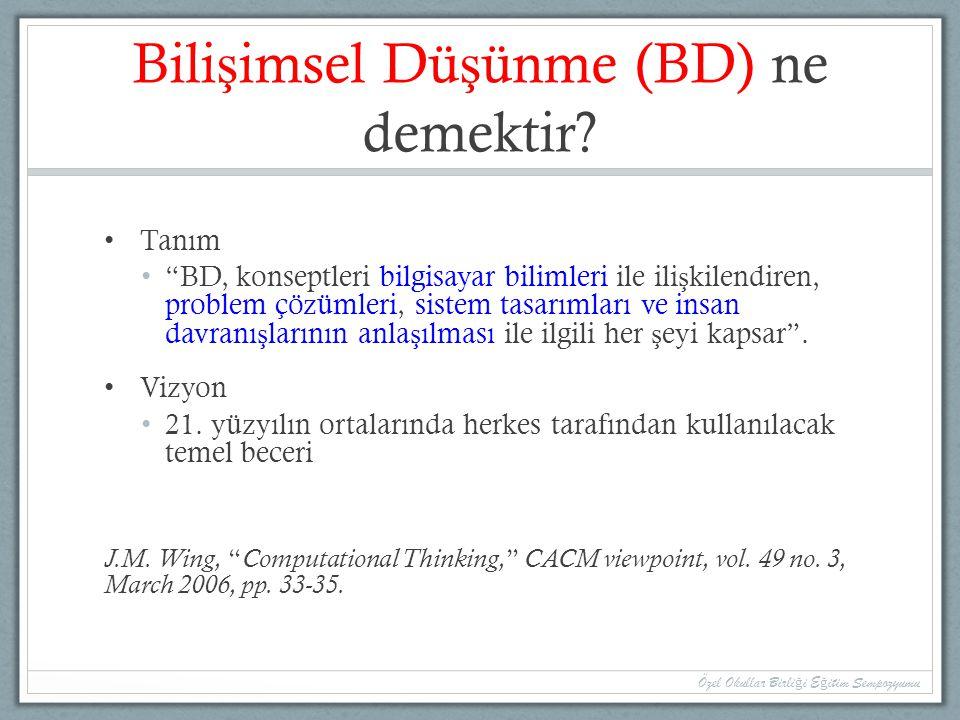 """Bili ş imsel Dü ş ünme (BD) ne demektir? Tanım """"BD, konseptleri bilgisayar bilimleri ile ili ş kilendiren, problem çözümleri, sistem tasarımları ve in"""