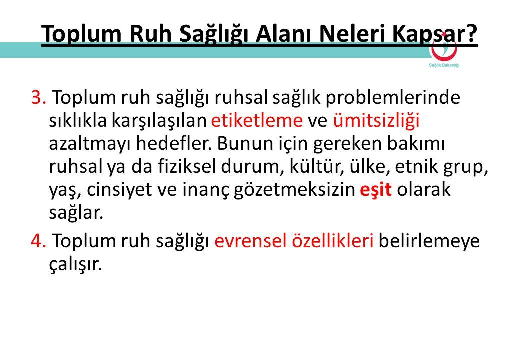 Toplum Ruh Sağlığı Alanı Neleri Kapsar.3.