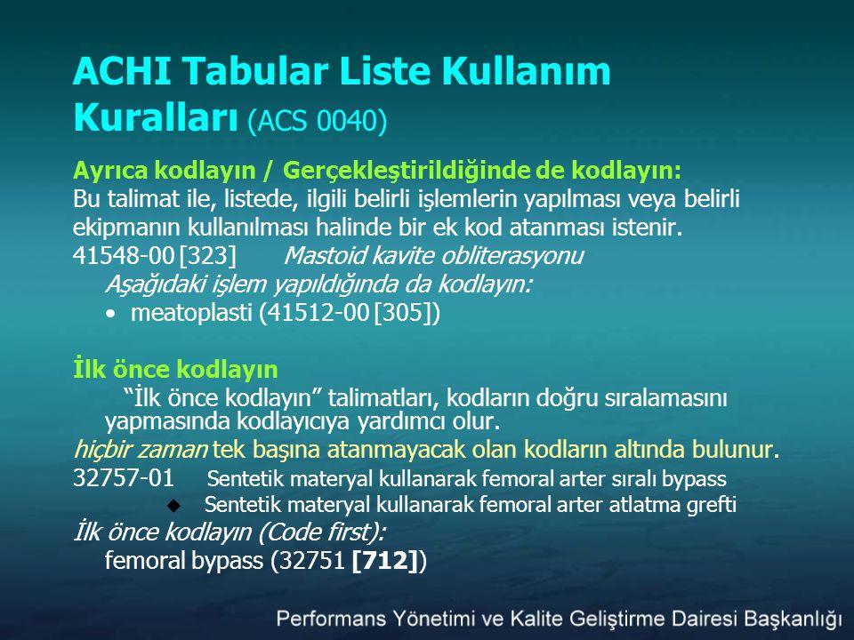 ACHI Tabular Liste Kullanım Kuralları (ACS 0040) Ayrıca kodlayın / Gerçekleştirildiğinde de kodlayın: Bu talimat ile, listede, ilgili belirli işlemler