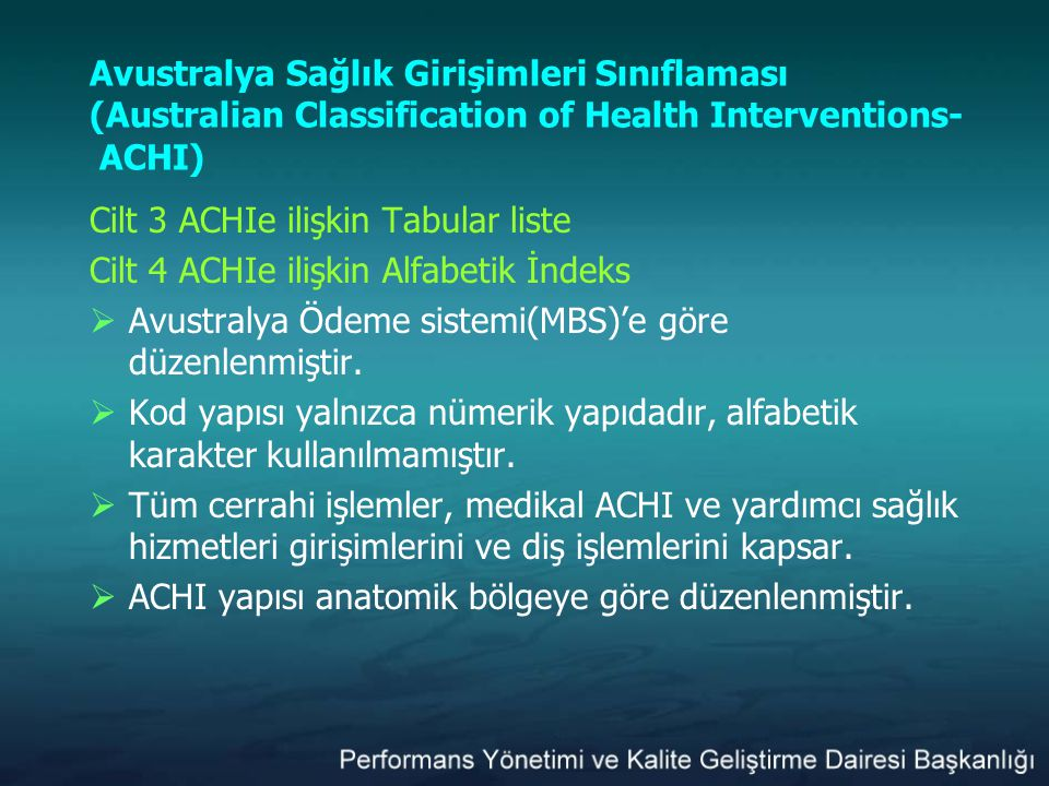 Avustralya Sağlık Girişimleri Sınıflaması (Australian Classification of Health Interventions- ACHI) Cilt 3 ACHIe ilişkin Tabular liste Cilt 4 ACHIe il