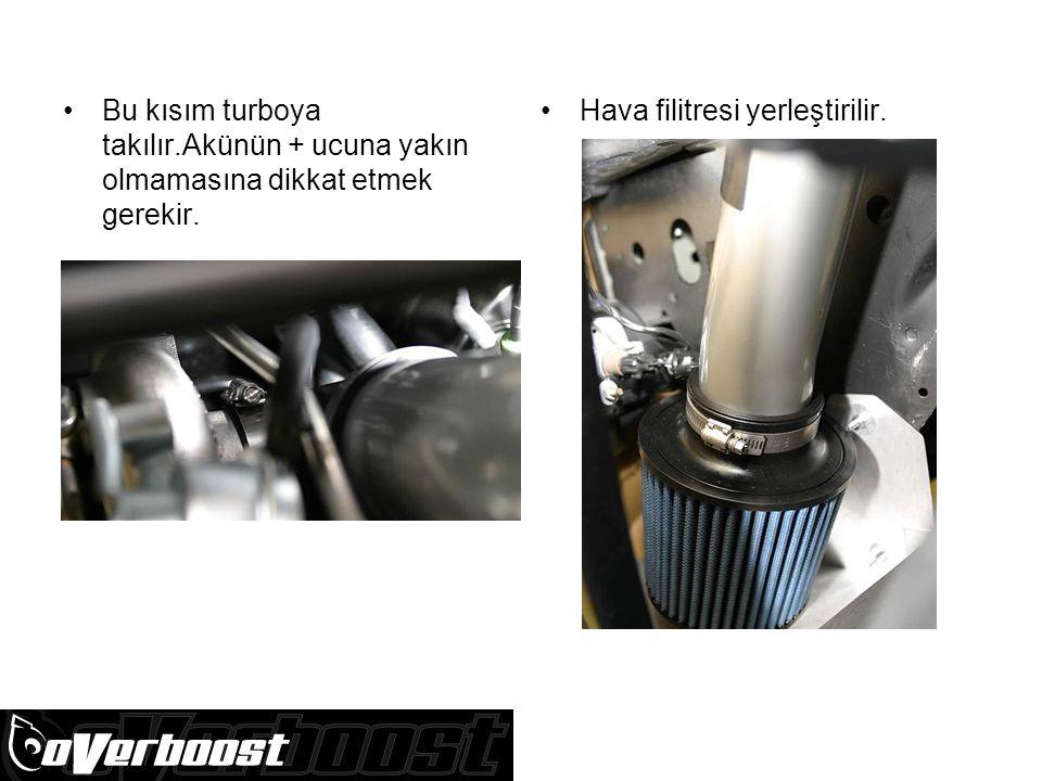 Bu kısım turboya takılır.Akünün + ucuna yakın olmamasına dikkat etmek gerekir.