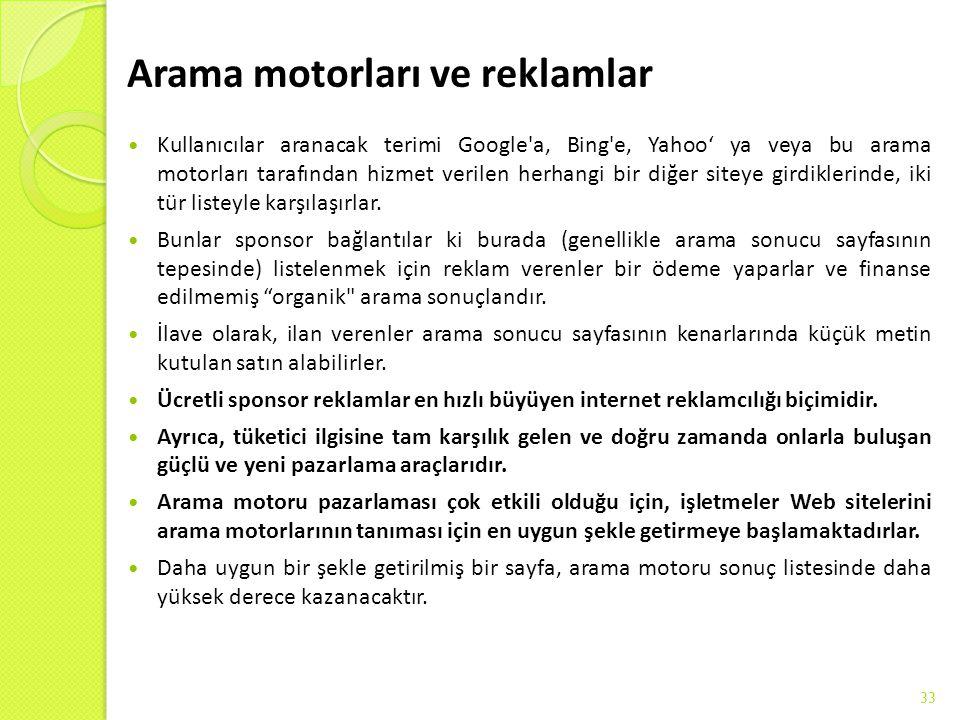 Arama motorları ve reklamlar Kullanıcılar aranacak terimi Google'a, Bing'e, Yahoo' ya veya bu arama motorları tarafından hizmet verilen herhangi bir d