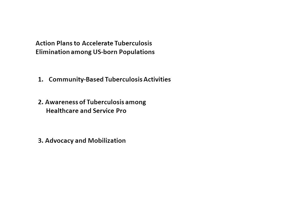 1.Community-Based Tuberculosis Activities Action Plans to Accelerate Tuberculosis Elimination among US-born Populations 2.
