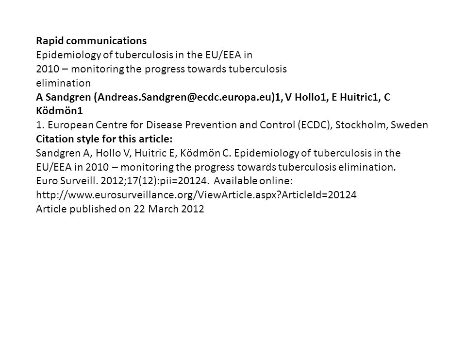 Rapid communications Epidemiology of tuberculosis in the EU/EEA in 2010 – monitoring the progress towards tuberculosis elimination A Sandgren (Andreas