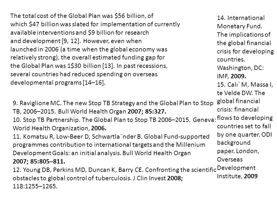 The total cost of the Global Plan was $56 billion, of which $47 billion was slated for implementation of currently available interventions and $9 billion for research and development [9, 12].