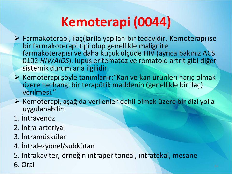 Kemoterapi (0044)  Farmakoterapi, ilaç(lar)la yapılan bir tedavidir.