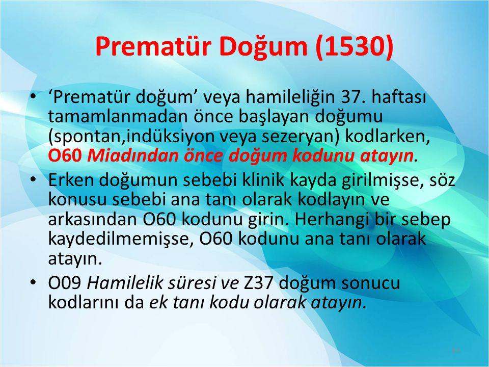 Prematür Doğum (1530) 'Prematür doğum' veya hamileliğin 37.