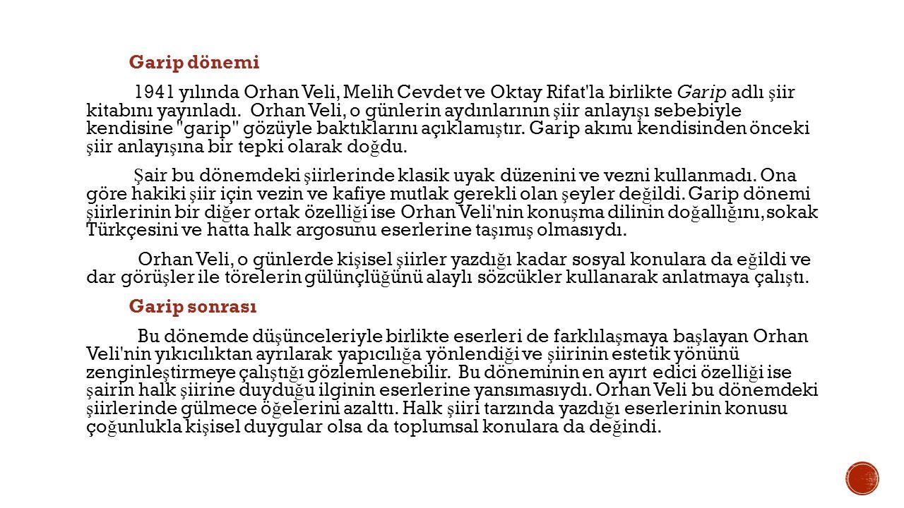 Ölümü Orhan Veli, Yaprak ın kapanmasının ardından İ stanbul a geri döndü.