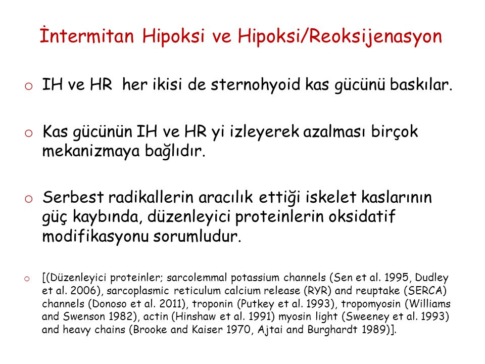 İntermitan Hipoksi ve Hipoksi/Reoksijenasyon o IH ve HR her ikisi de sternohyoid kas gücünü baskılar.