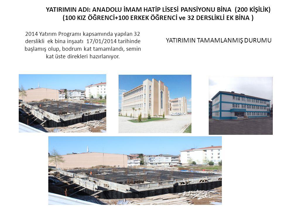 2014 Yatırım Programı kapsamında yapılan 32 derslikli ek bina inşaatı 17/01/2014 tarihinde başlamış olup, bodrum kat tamamlandı, semin kat üste direkl