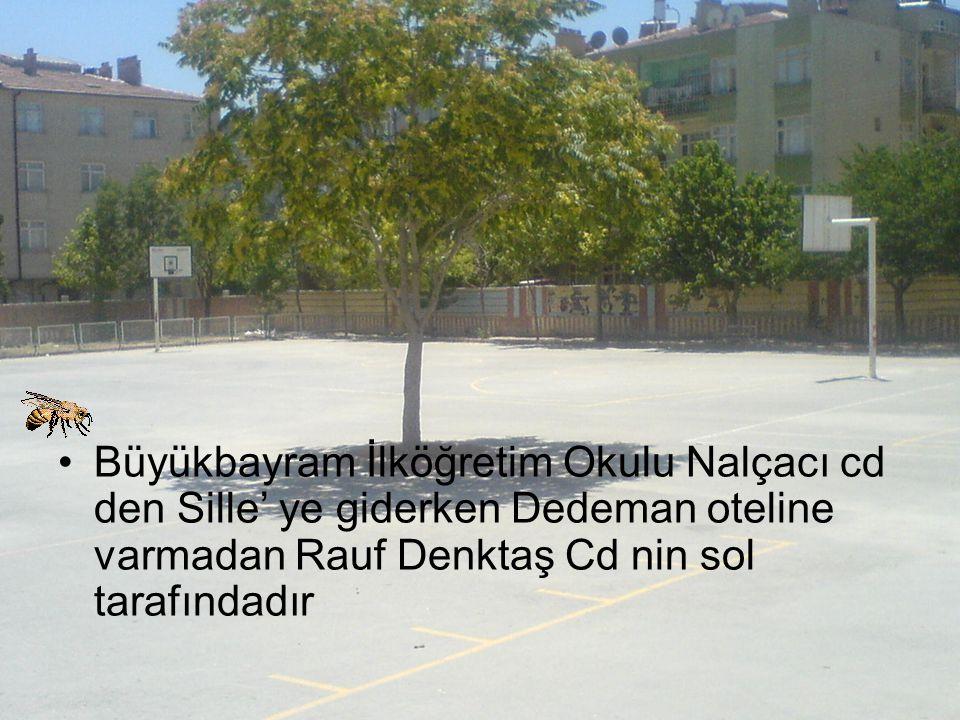 Büyükbayram İlköğretim Okulu Nalçacı cd den Sille' ye giderken Dedeman oteline varmadan Rauf Denktaş Cd nin sol tarafındadır