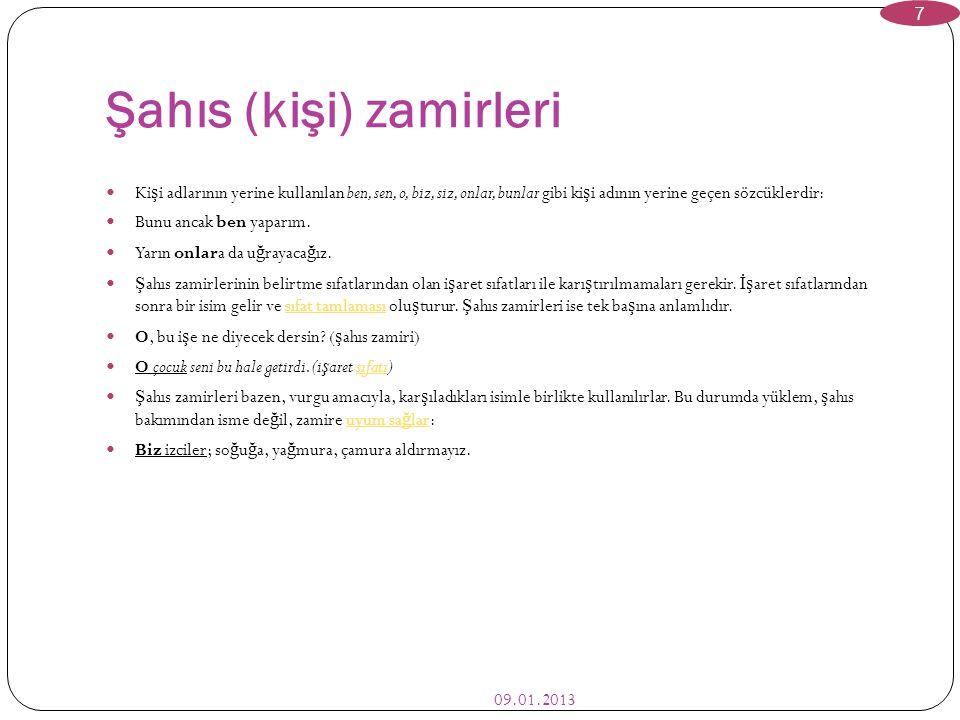 Zamir 09.01.2013 6 Zamir veya adıl, cümlede varlıkların adları yerine kullanılabilen ve adların yerine getirdi ğ i tüm i ş levleri yerine getirebilen