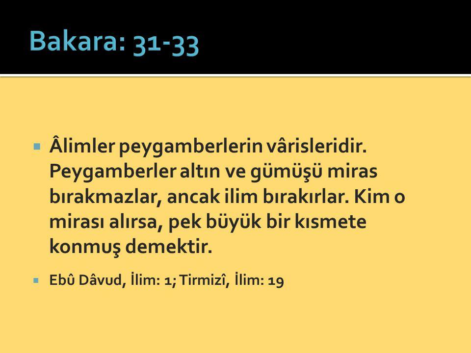  Âlimler peygamberlerin vârisleridir.