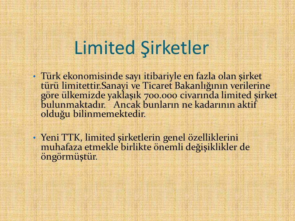 Limited Şirketler Türk ekonomisinde sayı itibariyle en fazla olan şirket türü limitettir.Sanayi ve Ticaret Bakanlığının verilerine göre ülkemizde yakl