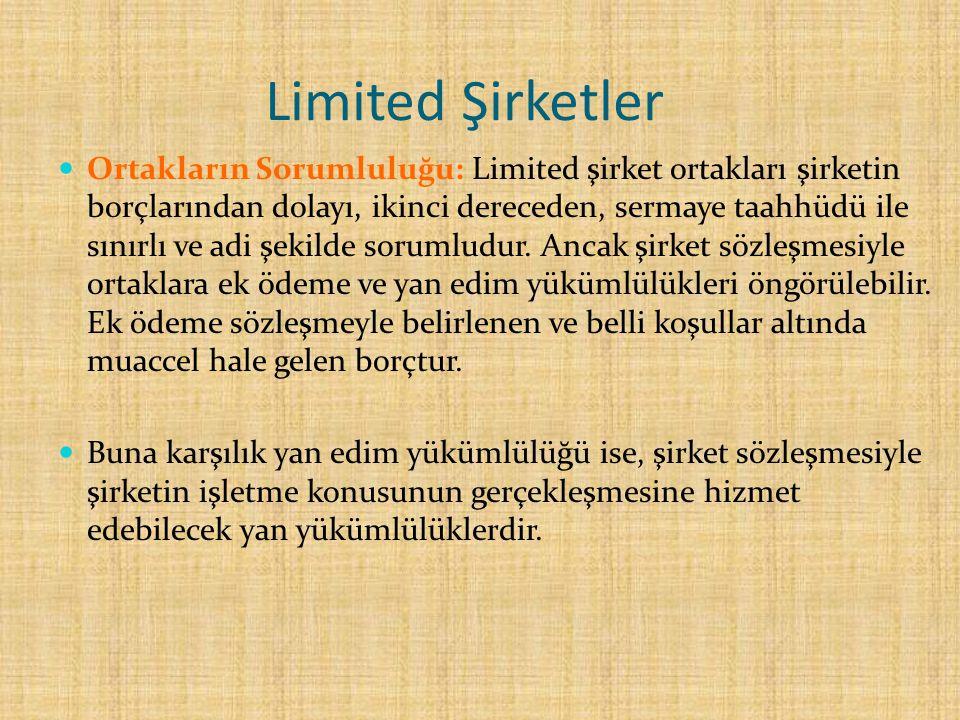 Limited Şirketler Ortakların Sorumluluğu: Limited şirket ortakları şirketin borçlarından dolayı, ikinci dereceden, sermaye taahhüdü ile sınırlı ve adi