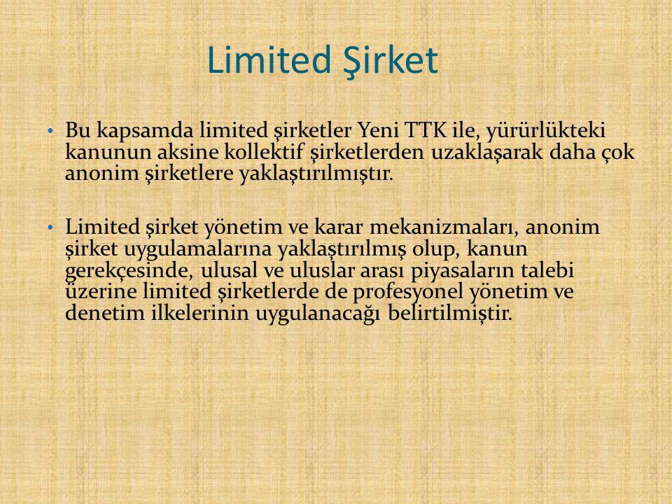 Limited Şirketin Özellikleri 1) ORTAK SAYISI: Mevcut Kanunda limited şirketlerin ortak sayısının 2-50 gerçek ve/veya tüzel kişi arasında olabileceği belirtilmişti.