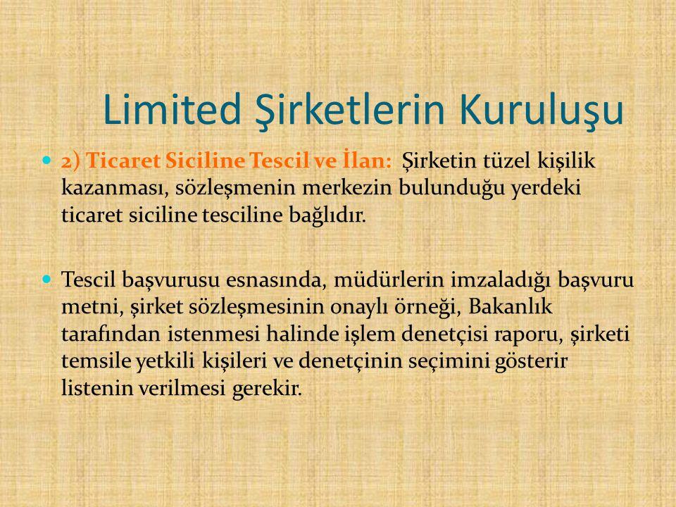 Limited Şirketlerde Ortaklar Limited Şirket sermayesi, 25 TL ve katları şeklinde paylara bölünebilir (m.