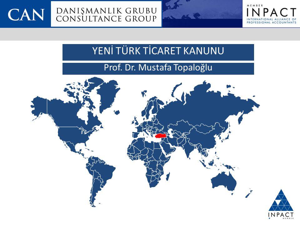 YENİ TÜRK TİCARET KANUNU Prof. Dr. Mustafa Topaloğlu