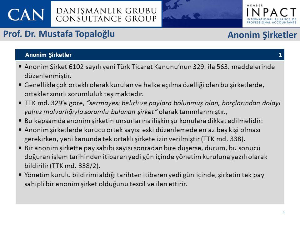 Anonim Şirketler 1  Anonim Şirket 6102 sayılı yeni Türk Ticaret Kanunu'nun 329.