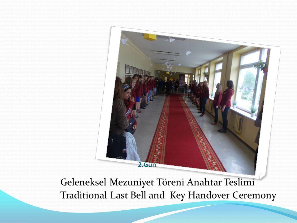2.Gün Geleneksel Mezuniyet Töreni Anahtar Teslimi Traditional Last Bell and Key Handover Ceremony