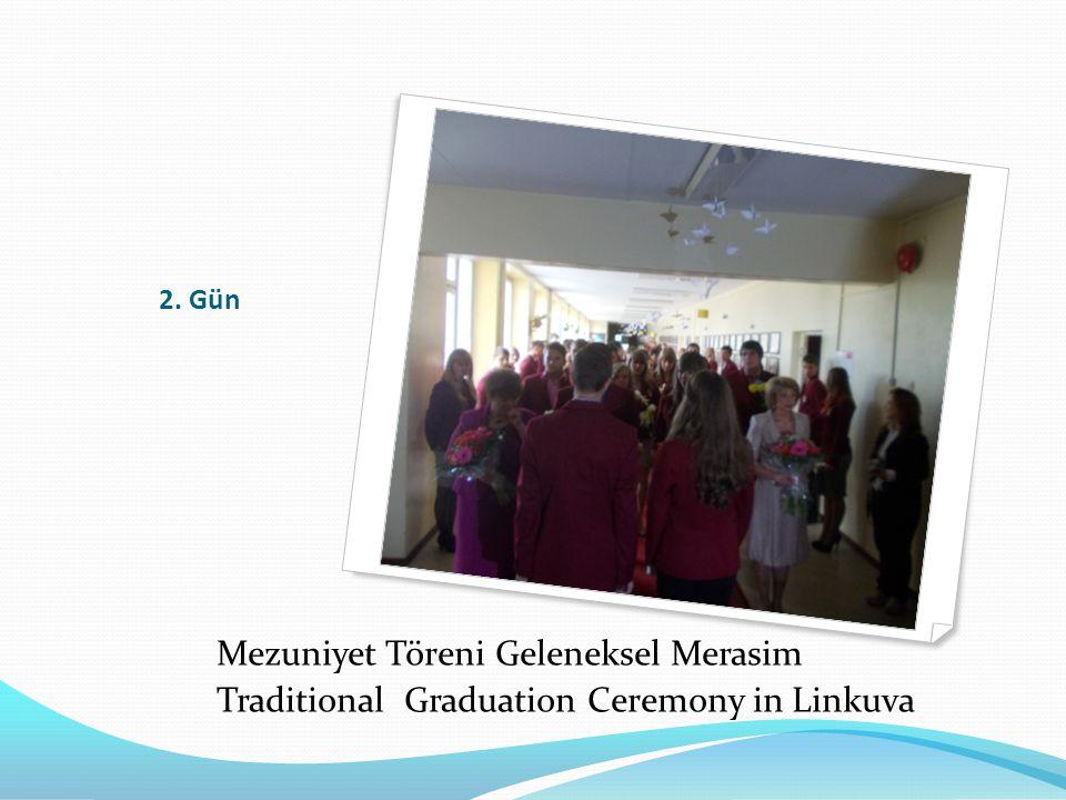 2. Gün Mezuniyet Töreni Geleneksel Merasim Traditional Graduation Ceremony in Linkuva