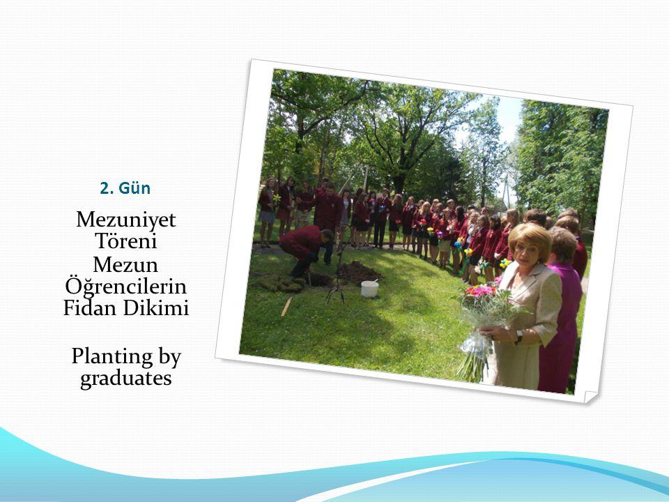 2. Gün Mezuniyet Töreni Mezun Öğrencilerin Fidan Dikimi Planting by graduates