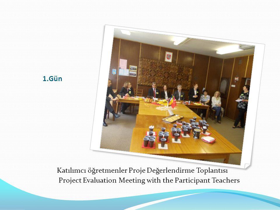 1.Gün Katılımcı öğretmenler Proje Değerlendirme Toplantısı Project Evaluation Meeting with the Participant Teachers