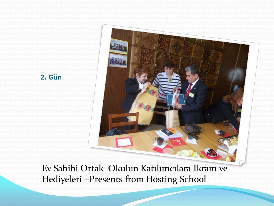 2. Gün Ev Sahibi Ortak Okulun Katılımcılara İkram ve Hediyeleri –Presents from Hosting School
