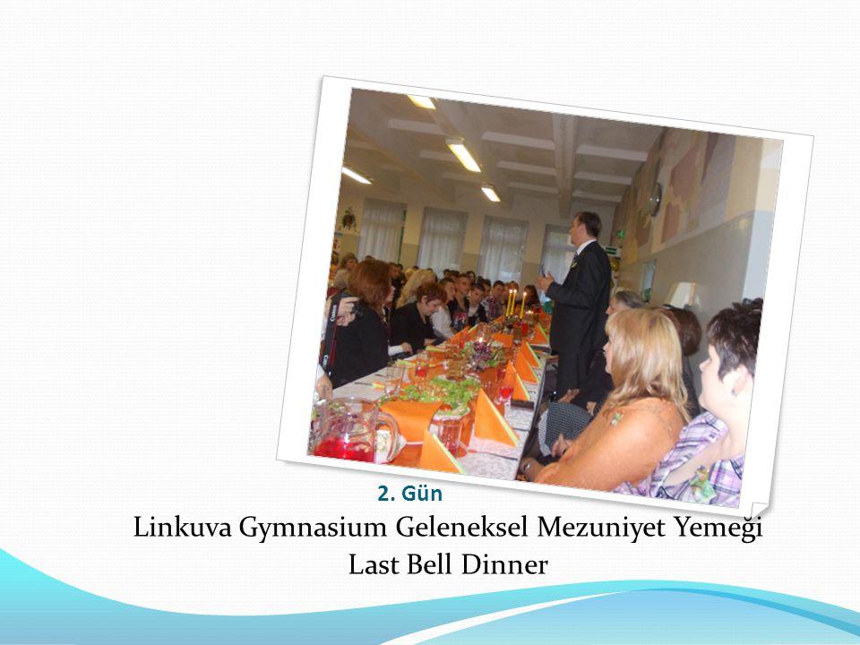 2. Gün Linkuva Gymnasium Geleneksel Mezuniyet Yemeği Last Bell Dinner