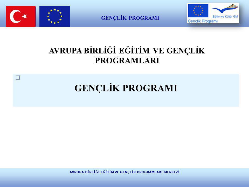 AVRUPA BİRLİĞİ EĞİTİM VE GENÇLİK PROGRAMLARI MERKEZİ E ğ i t i m v e K ü l t ü r www.ua.gov.tr EYLEM 3.1 Avrupa Birliği Komşu Ülkeleriyle İş Birliği