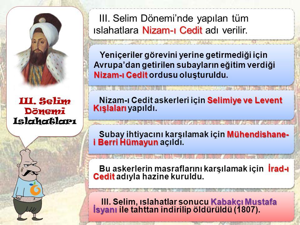 Ş imdi de Osmanlı Devleti'nde ıslahatçı padi ş ahlara bakalım Ş imdi de Osmanlı Devleti'nde ıslahatçı padi ş ahlara bakalım III. Selim II. Mahmut II.