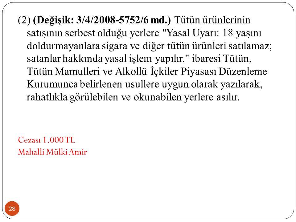 28 (2) (Değişik: 3/4/2008-5752/6 md.) Tütün ürünlerinin satışının serbest olduğu yerlere