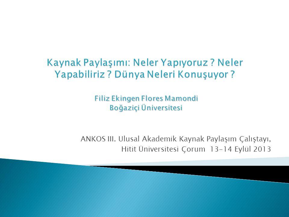ANKOS III. Ulusal Akademik Kaynak Paylaşım Çalıştayı, Hitit Üniversitesi Çorum 13-14 Eylül 2013