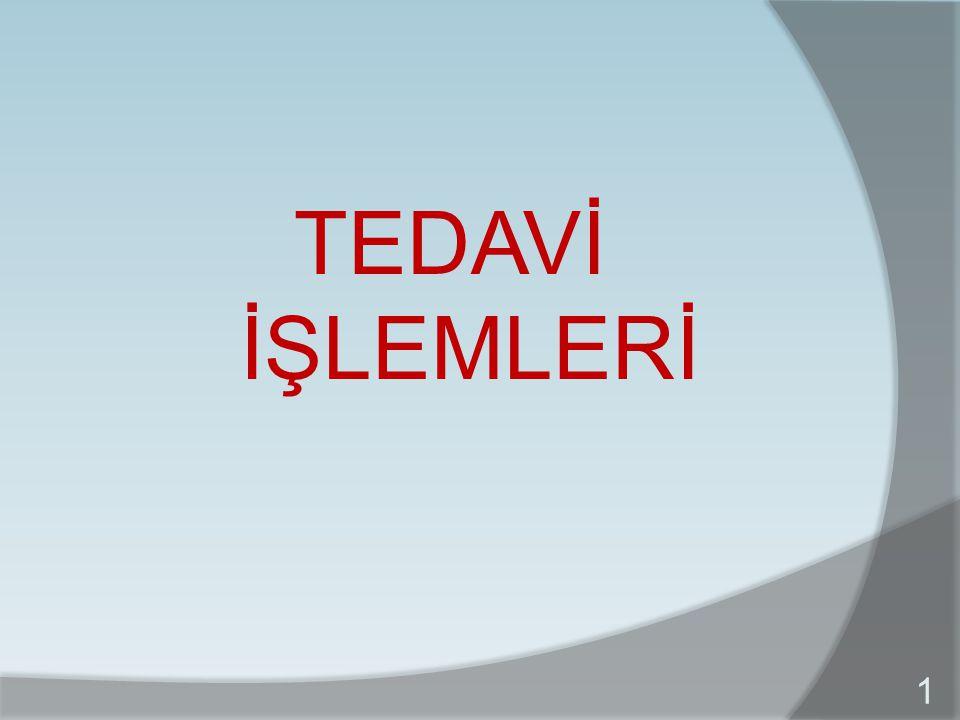 TEDAVİ İŞLEMLERİ 1